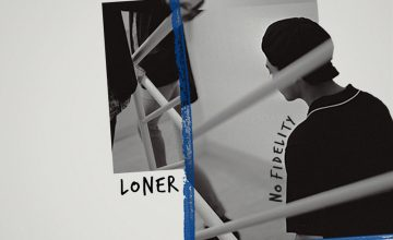 "LONER releases new album, ""No Fidelity"""