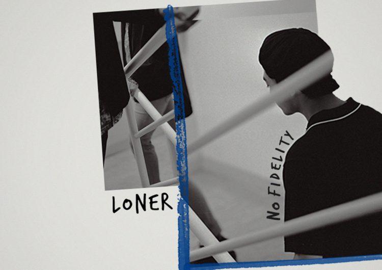 """LONER releases new album, """"No Fidelity"""""""
