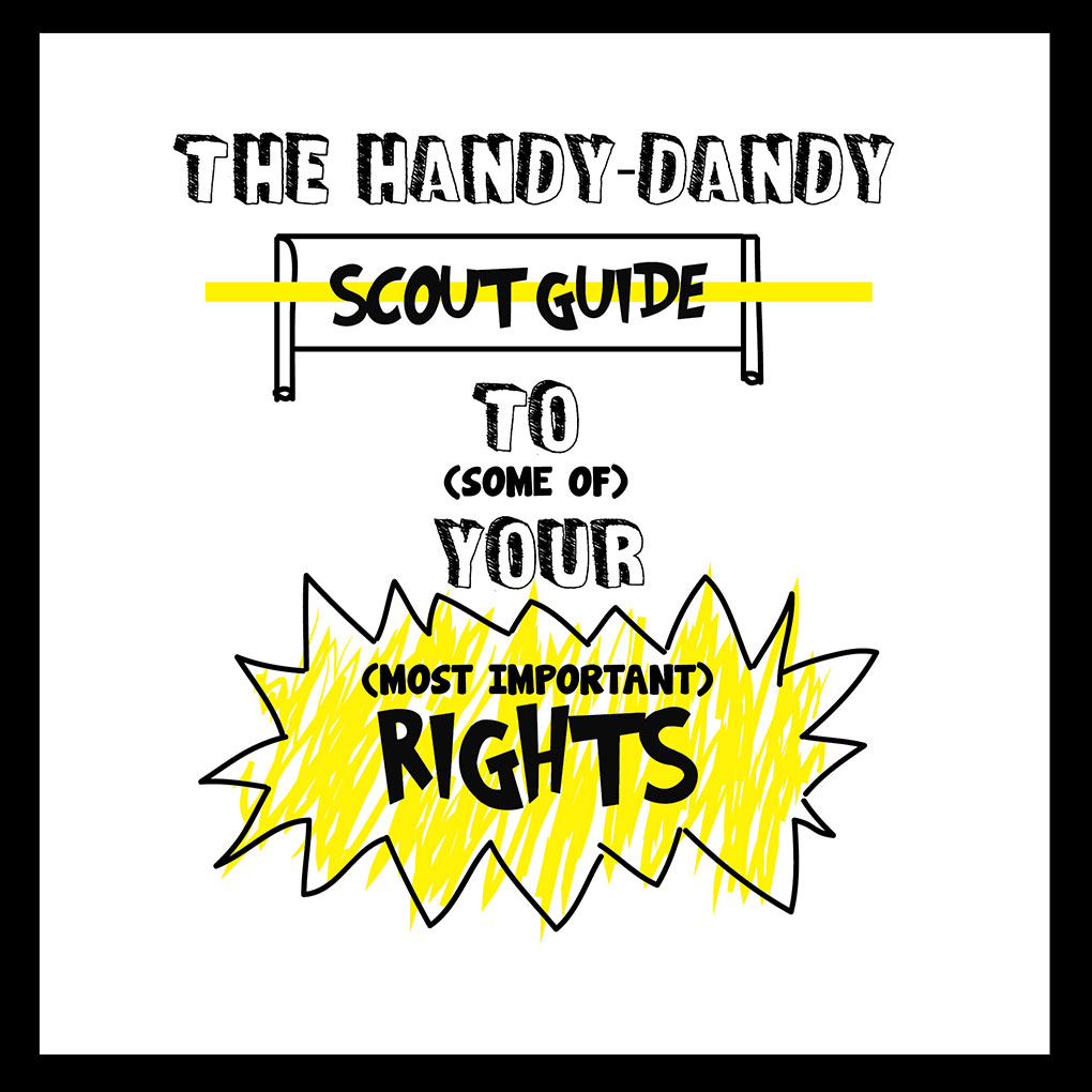 The-Handy-Dandy-Scout-Guide-To-(Some-of)-Your-(Most--Important)-Rights-01